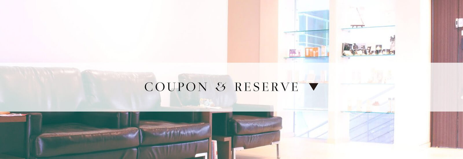 COUPON & RESERVE